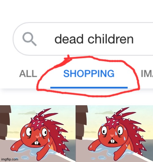 Dafuq? | image tagged in memes,funny,children,dead children,happy tree friends,gifs | made w/ Imgflip meme maker