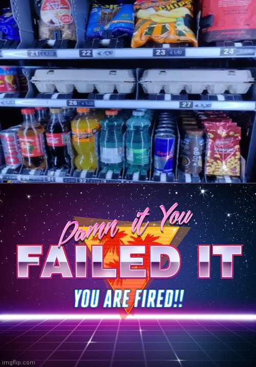 Wait, That's not what it supposed to be! | image tagged in you failed it you are fired,you had one job,funny,task failed successfully,memes,store | made w/ Imgflip meme maker