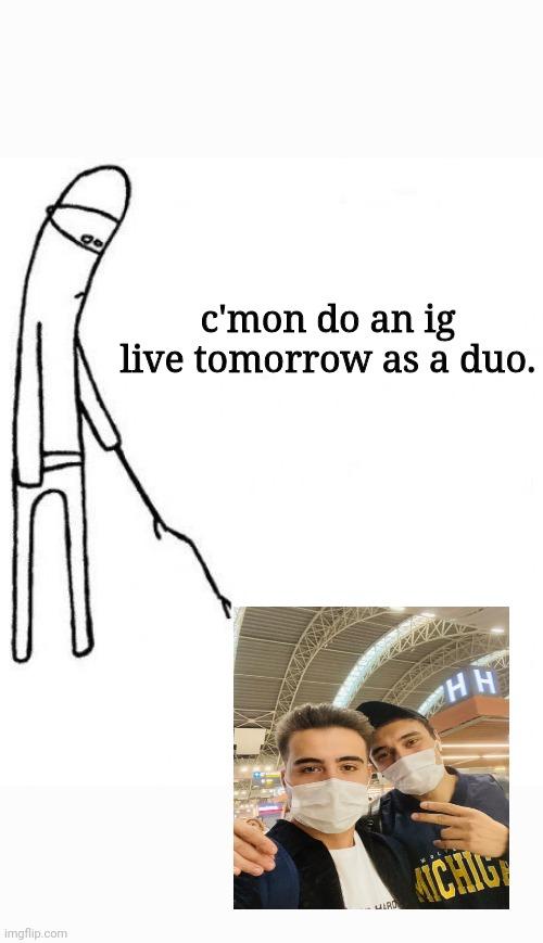 c'mon do something Memes - Imgflip