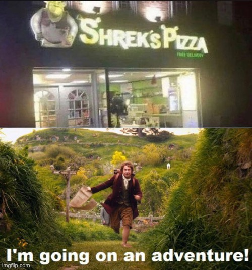 Time for another Adventure | image tagged in bilbo,shrek,lotr,hobbit,gandalf,pizza | made w/ Imgflip meme maker