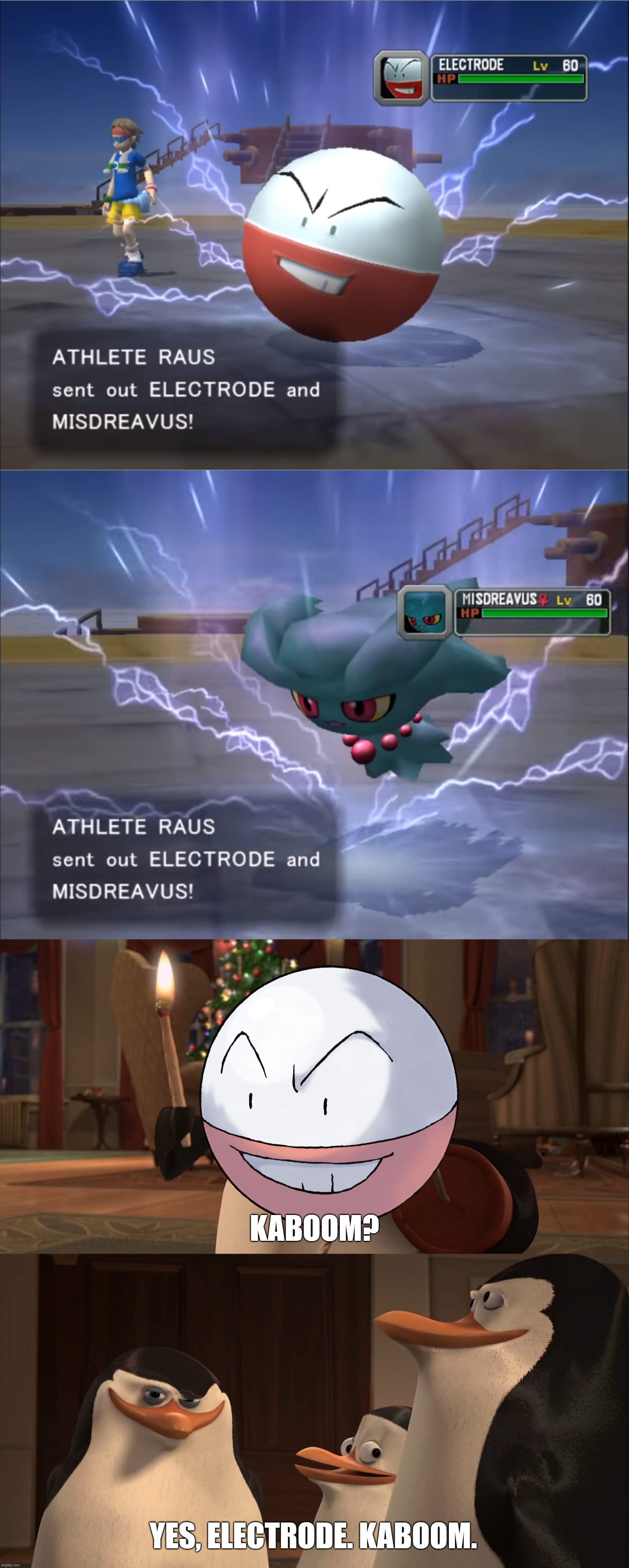 KABOOM? YES, ELECTRODE. KABOOM. | image tagged in madagascar penguin kaboom | made w/ Imgflip meme maker