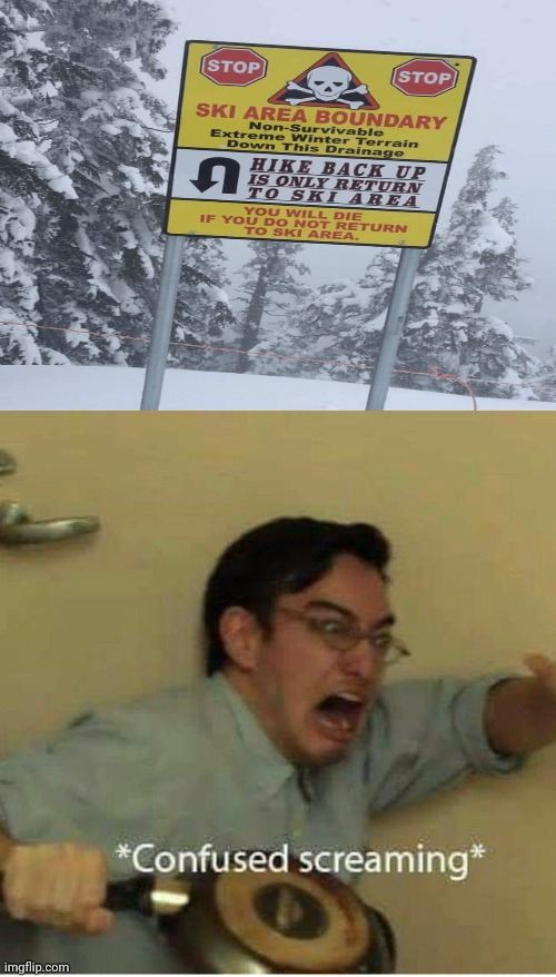Ski Area Boundary Sign | image tagged in confused screaming,memes,funny,signs,meme,funny signs | made w/ Imgflip meme maker