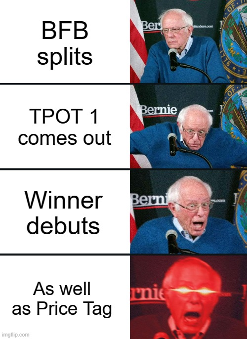 Welcome to hype city! Population: Winner (and price tag) |  BFB splits; TPOT 1 comes out; Winner debuts; As well as Price Tag | image tagged in bernie sanders reaction nuked,bfb,tpot | made w/ Imgflip meme maker