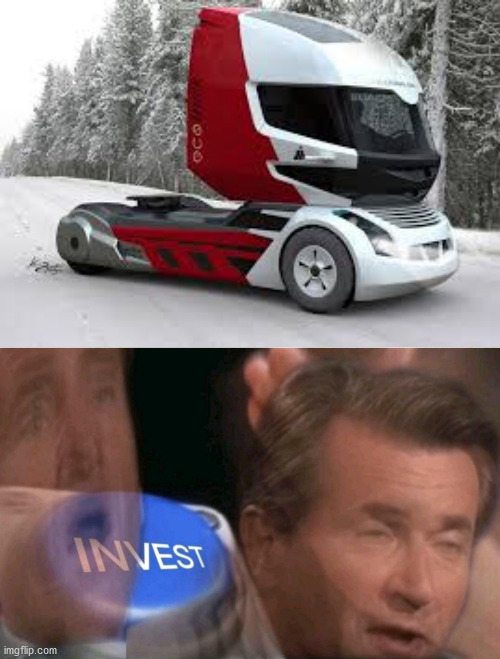This truck | image tagged in invest | made w/ Imgflip meme maker