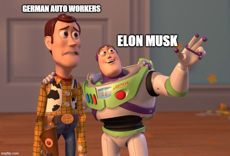 Elon Musk explains his vision of the future to German auto workers |  GERMAN AUTO WORKERS; ELON MUSK | image tagged in memes,x x everywhere | made w/ Imgflip meme maker