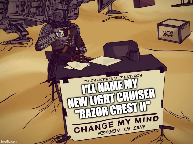 "I'LL NAME MY NEW LIGHT CRUISER ""RAZOR CREST II"" 