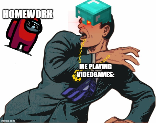 It will forever haunt our lives!!! |  HOMEWORK; ME PLAYING VIDEOGAMES: | image tagged in running away from something bad | made w/ Imgflip meme maker