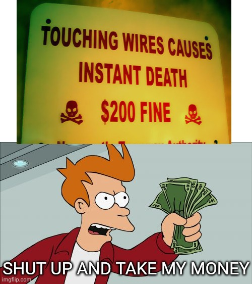 SHUT UP AND TAKE MY MONEY | image tagged in memes,shut up and take my money fry | made w/ Imgflip meme maker