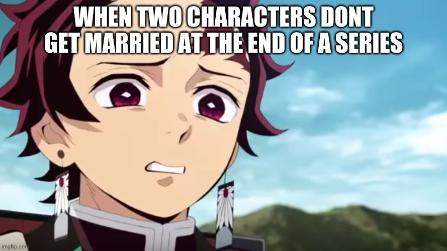 anime be like: |  WHEN TWO CHARACTERS DONT GET MARRIED AT THE END OF A SERIES | image tagged in tanjiro looking down on zenitsu,demon slayer,zenitsu | made w/ Imgflip meme maker