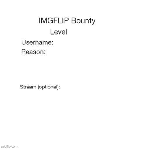 I made a bounty template | image tagged in imgflip bounty template,bounty hunter,bounty | made w/ Imgflip meme maker