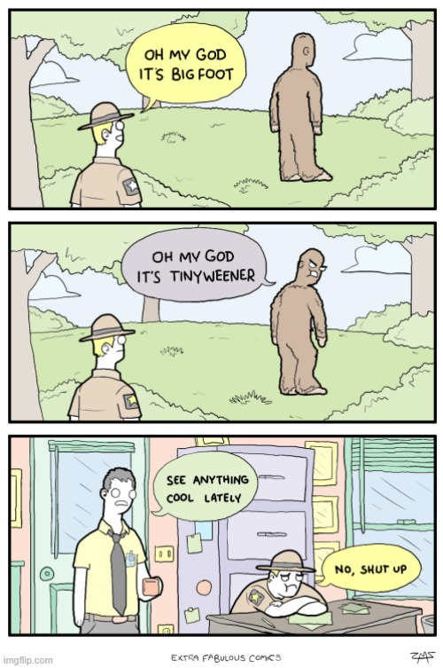 Bigfoot has feelings too! | image tagged in comics/cartoons,comics,bigfoot | made w/ Imgflip meme maker