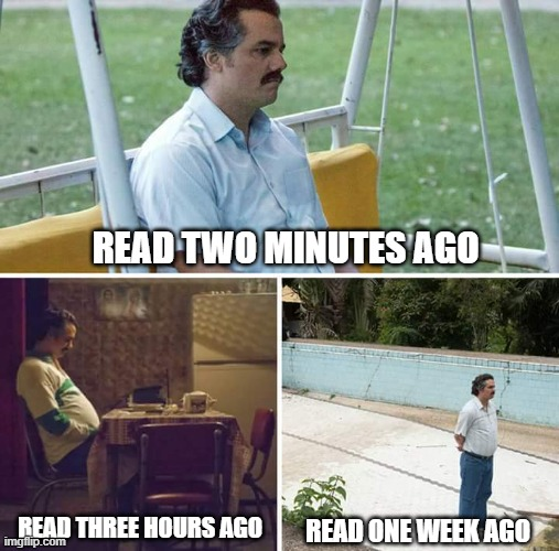when school hasn't started yet and the only way to contact friends is through text |  READ TWO MINUTES AGO; READ ONE WEEK AGO; READ THREE HOURS AGO | image tagged in memes,sad pablo escobar | made w/ Imgflip meme maker