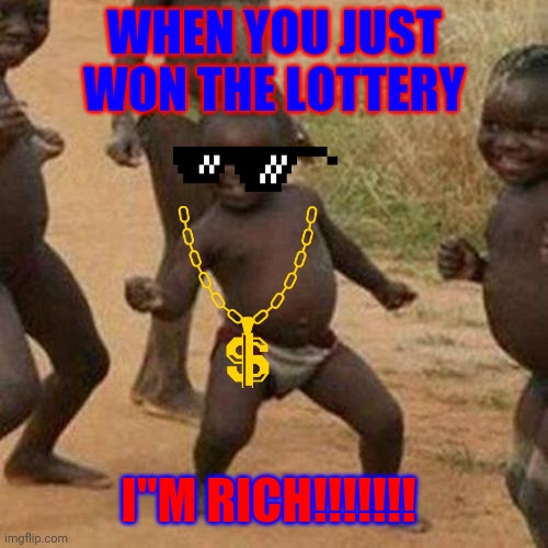 "poor kid wins lottery |  WHEN YOU JUST WON THE LOTTERY; I""M RICH!!!!!!! 