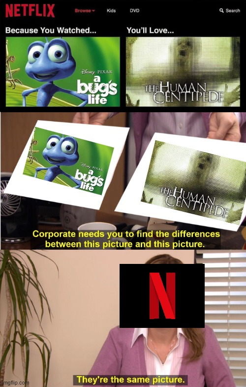 I don't see the difference | image tagged in netflix | made w/ Imgflip meme maker