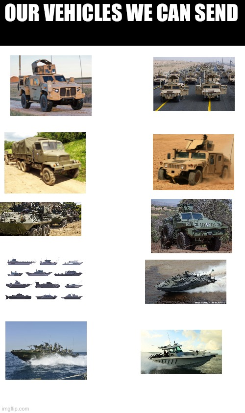 OUR VEHICLES WE CAN SEND | image tagged in blank white template | made w/ Imgflip meme maker