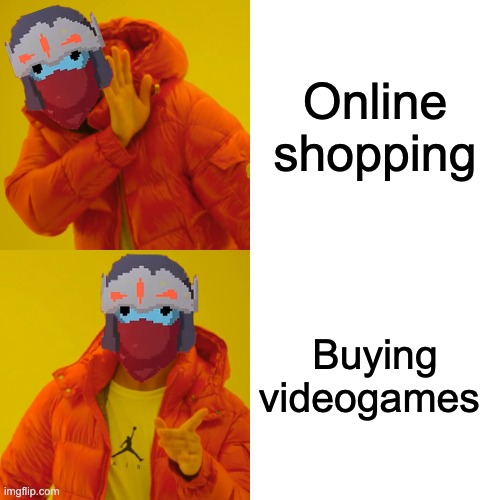 Gamers be like... |  Online shopping; Buying videogames | image tagged in drake hotline bling,videogames,nintendo switch,gamer,gamers,gamer girl | made w/ Imgflip meme maker