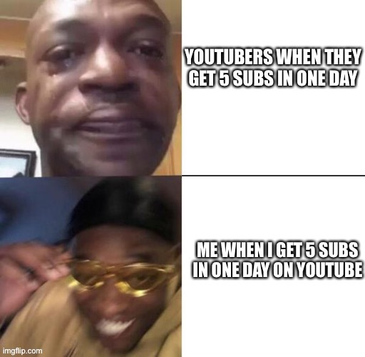 I guess 5 is a lot if you have 42 subs but not if you have 1M | image tagged in youtube,subscribe | made w/ Imgflip meme maker