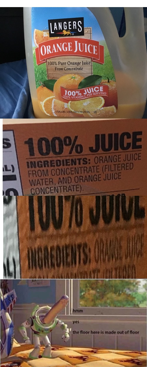 orange juice. ingredients: orange juice | image tagged in hmm yes the floor here is made out of floor,orange juice,stop reading the tags,or else | made w/ Imgflip meme maker