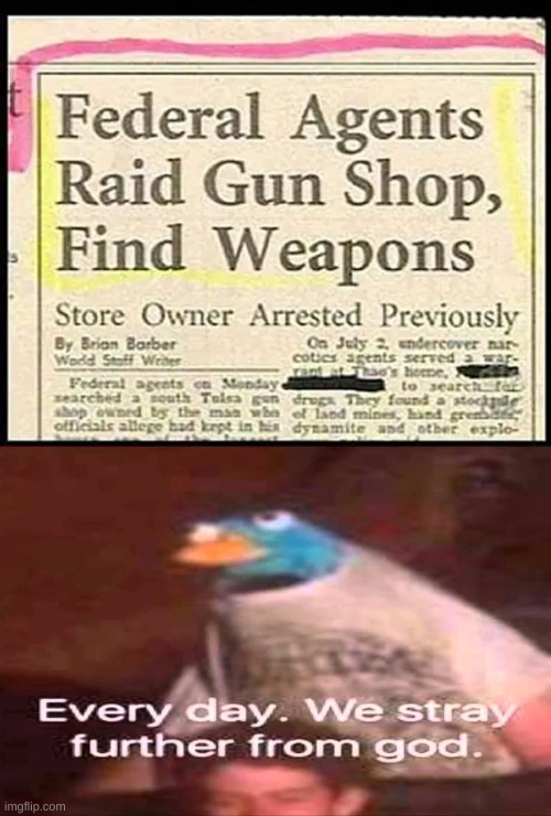 Newspaper go brrrrrrrrrrrrrrr | image tagged in every day we stray further from god,memes,newspaper,police,weapons,guns | made w/ Imgflip meme maker