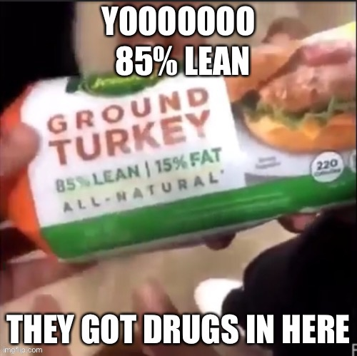 85% Lean |  85% LEAN | image tagged in drugs,lean,funny,meme | made w/ Imgflip meme maker
