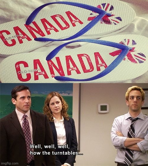 Is it either Canada or UK?! | image tagged in how the turntables,canada,united kingdom,you had one job,countries,task failed successfully | made w/ Imgflip meme maker