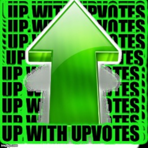 upvote | image tagged in upvote | made w/ Imgflip meme maker