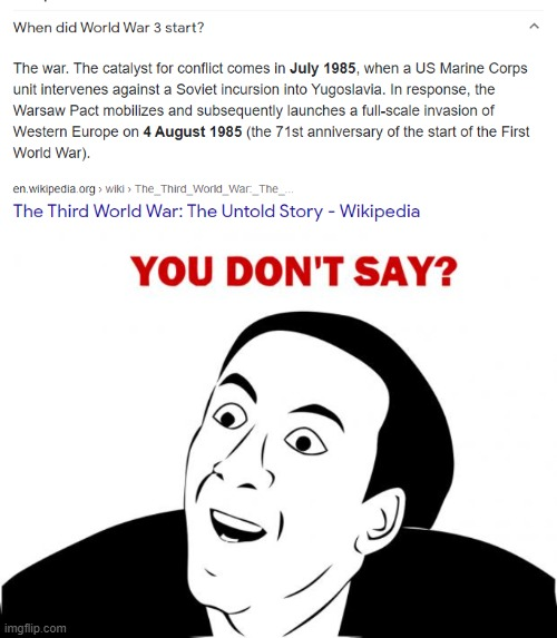 what | image tagged in memes,you don't say,world war 3 | made w/ Imgflip meme maker
