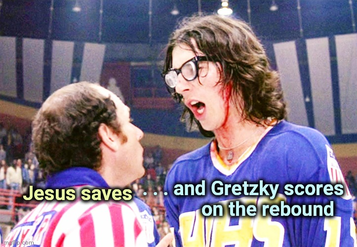 It's Hockey season , Hosers ! |  . . . and Gretzky scores  on the rebound; Jesus saves | image tagged in hansons,hockey,old joke,great one,take off,hoser | made w/ Imgflip meme maker