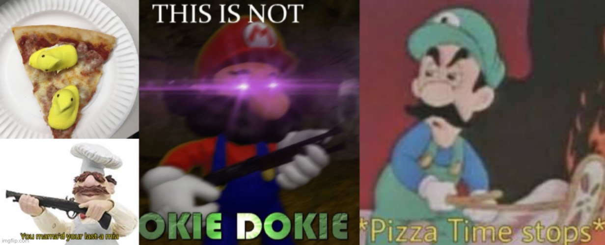 Ew gross | image tagged in you mama'd your last-a mia,pizza time stops,this is not okie dokie,memes,pizza,peeps | made w/ Imgflip meme maker