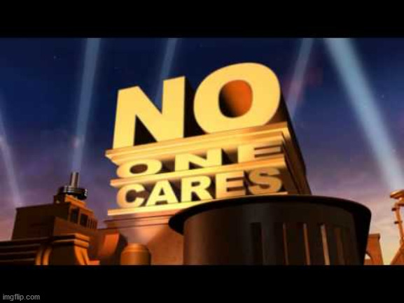 no one cares | image tagged in no one cares | made w/ Imgflip meme maker