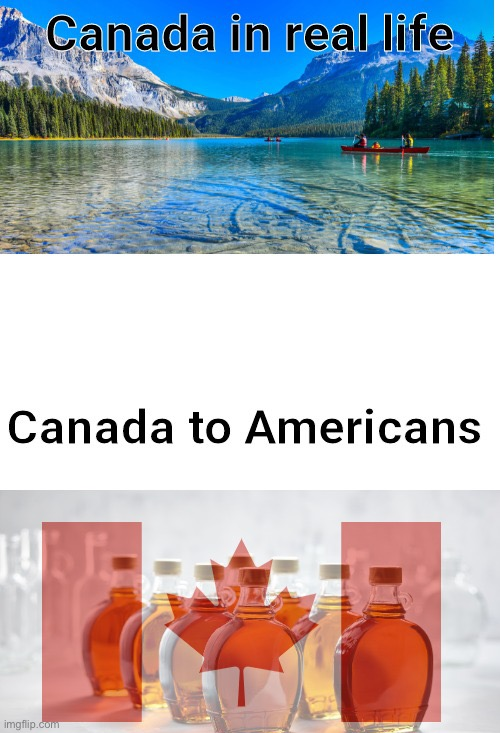 The Truth About Canada | image tagged in canada,meanwhile in canada,america vs canada | made w/ Imgflip meme maker