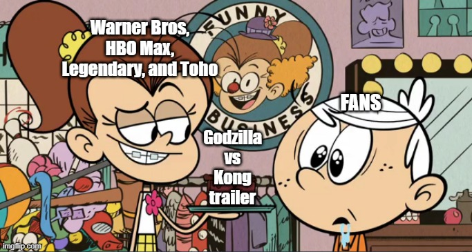 Luan Loud shows Lincoln Loud the Godzilla vs Kong trailer |  Warner Bros, HBO Max, Legendary, and Toho; FANS; Godzilla vs Kong trailer | image tagged in warner bros,legendary,toho,godzilla vs kong,the loud house,nickelodeon | made w/ Imgflip meme maker