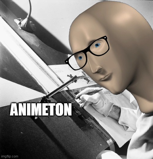 ANIMETON | made w/ Imgflip meme maker