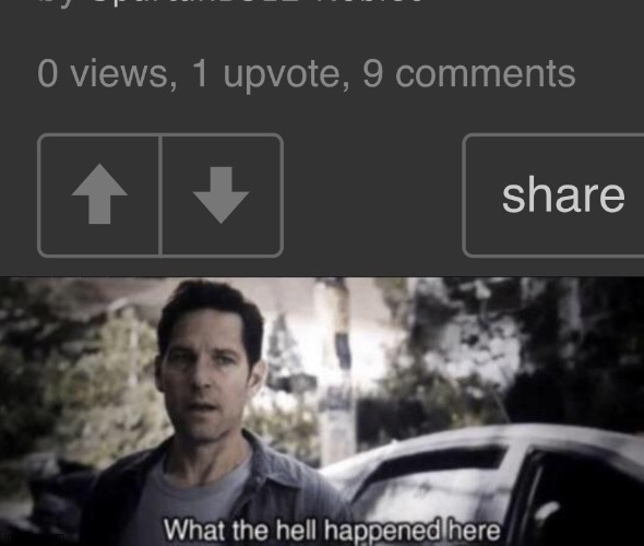 9 comments already?! | image tagged in what the hell happened here,memes,funny,imgflip,glitch,gifs | made w/ Imgflip meme maker