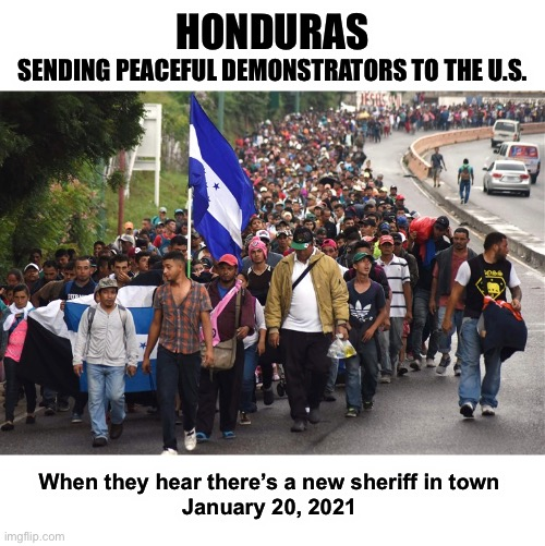 Will the media call this a Super Spreader event? |  HONDURAS; SENDING PEACEFUL DEMONSTRATORS TO THE U.S. When they hear there's a new sheriff in town  January 20, 2021 | image tagged in caravan,biden,inauguration | made w/ Imgflip meme maker