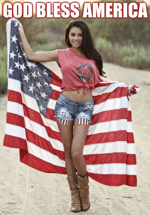 God Bless America - Woman Flag |  GOD BLESS AMERICA | image tagged in american flag girl woman,flag,woman,god bless america,freedom,patriotism | made w/ Imgflip meme maker