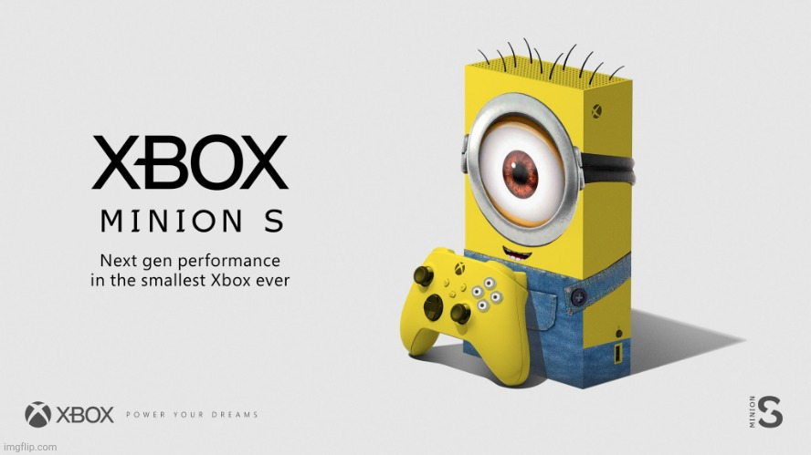 Xbox Minion S! | image tagged in xbox minion s | made w/ Imgflip meme maker