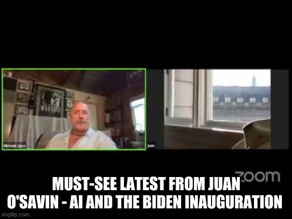 Must-See Latest From Juan O'Savin - AI and the Biden Inauguration (Video)