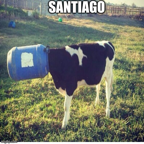 SANTIAGO |  SANTIAGO | image tagged in first time trying this | made w/ Imgflip meme maker