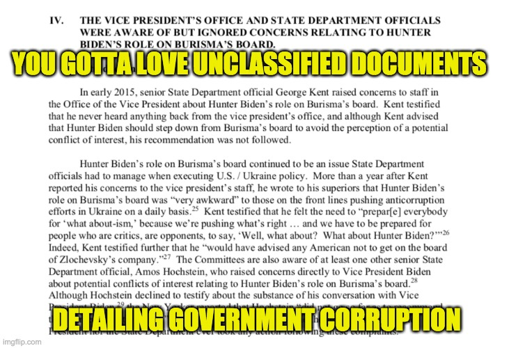 Biden Family Crime -- true commie american values |  YOU GOTTA LOVE UNCLASSIFIED DOCUMENTS; DETAILING GOVERNMENT CORRUPTION | image tagged in biden family,corruption | made w/ Imgflip meme maker