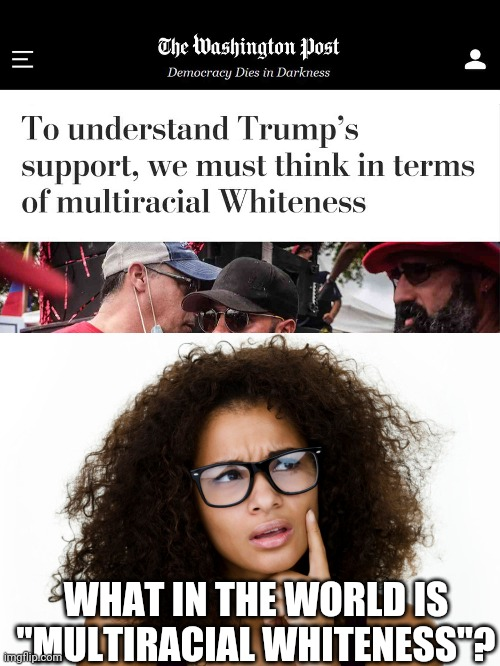 "Wapipo at it again... |  WHAT IN THE WORLD IS ""MULTIRACIAL WHITENESS""? 
