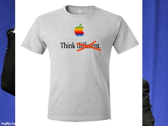 Channeling Steve Jobs | image tagged in apple,think,different,steve jobs,mac,t-shirt | made w/ Imgflip meme maker