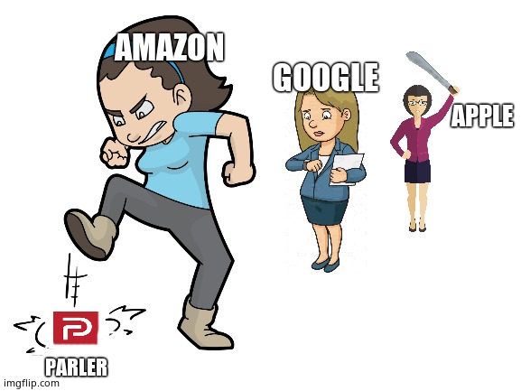 Cyber-bullies |  GOOGLE; AMAZON; APPLE; PARLER | image tagged in amazon,google,apple,political meme,leftists,cyberbullying | made w/ Imgflip meme maker