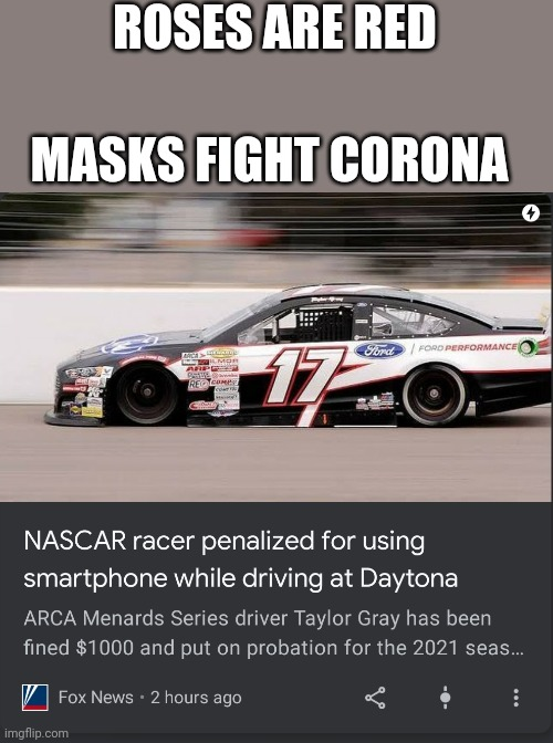 Daytonaaaa |  ROSES ARE RED; MASKS FIGHT CORONA | image tagged in nascar,sports,memes | made w/ Imgflip meme maker