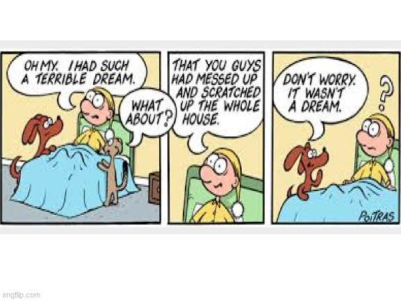 Too bad it wasn't a just dream! | image tagged in comics/cartoons,comics | made w/ Imgflip meme maker