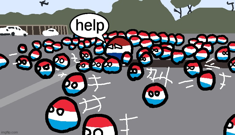 Random Luxembourg Event |  help | image tagged in random luxembourg event | made w/ Imgflip meme maker