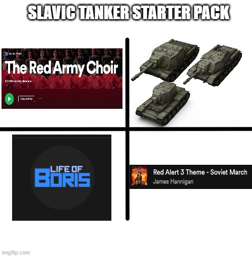 cyka blya- |  SLAVIC TANKER STARTER PACK | image tagged in memes,blank starter pack,slav,world of tanks,world of tanks blitz,tanks | made w/ Imgflip meme maker