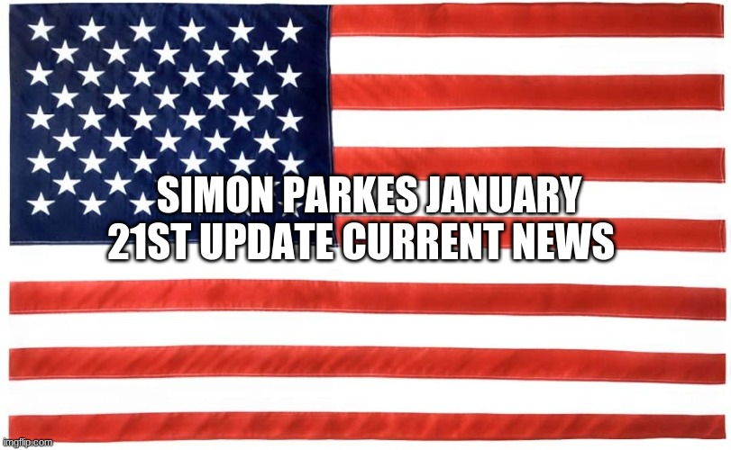 Simon Parkes January 21st Update Current News (Video)