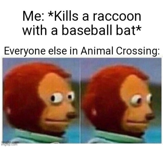 I hate animal crossing | image tagged in baseball | made w/ Imgflip meme maker