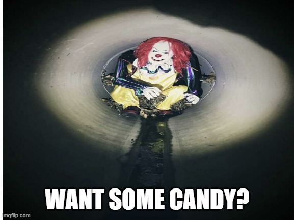 This is a Clown Mannequin but Hell NO!!!!!! |  WANT SOME CANDY? | image tagged in oh_hell_no,hell_no | made w/ Imgflip meme maker